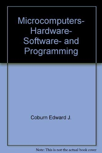 9780672984457: Microcomputers, hardware, software, and programming
