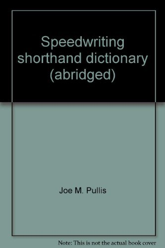 Speedwriting shorthand dictionary (abridged) (0672985047) by Joe M Pullis