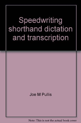 Speedwriting shorthand dictation and transcription: Instructor's guide (0672985063) by Joe M Pullis