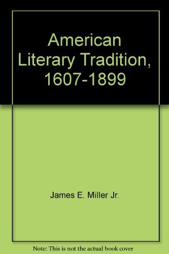 The American Literary Tradition - 1607-1899