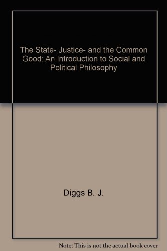 9780673051981: The state, justice, and the common good;: An introduction to social and political philosophy