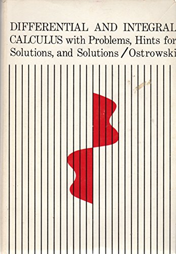 9780673053800: Differential and Integral Calculus with Problems, Hints for Solutions, and Solutions, Vol. 1