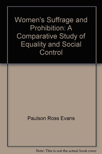 9780673059826: Women's suffrage and prohibition: A comparative study of equality and social control