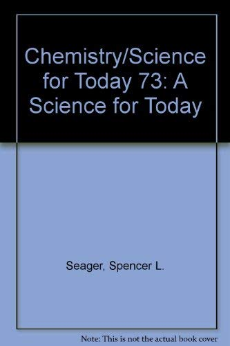 9780673078087: Chemistry/Science for Today 73: A Science for Today