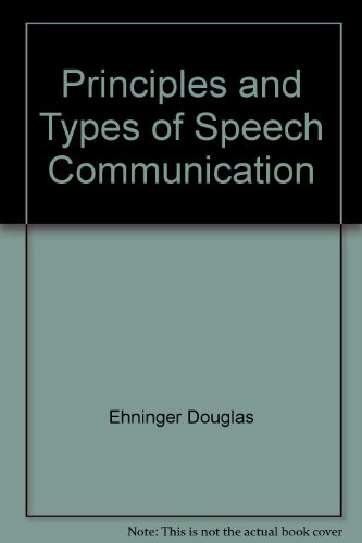 Principles and types of speech communication: Alan Houston Monroe