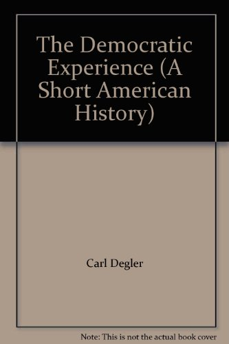 9780673078490: The Democratic Experience (A Short American History)