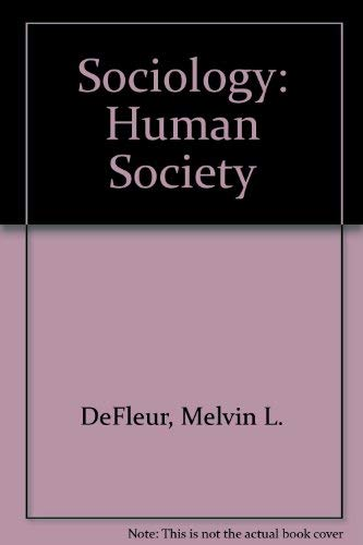 9780673079527: Sociology: Human Society