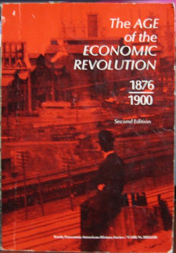 9780673079671: Age of the Economic Revolution, 1876-1900 (The Scott Foresman American history series)