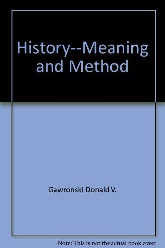 History--meaning and method: Gawronski, Donald V