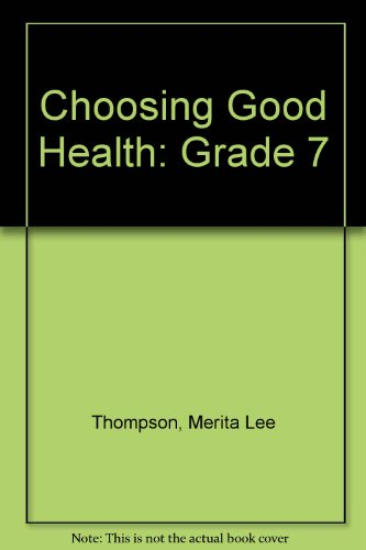 Choosing Good Health : Teacher's Edition: Thompson, Merita Lee;