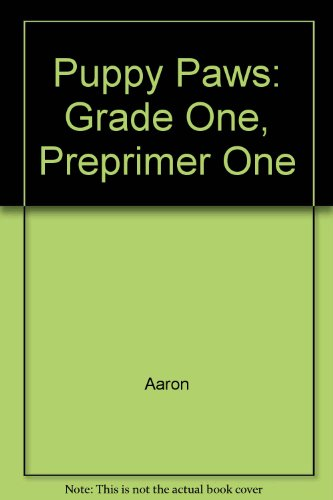 Puppy Paws: Grade One, Preprimer One (0673114023) by Aaron; Jackson