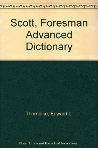 Scott Foresman Advanced Dictionary (0673123820) by Clarence L. Barnhart; E.L. Thorndike