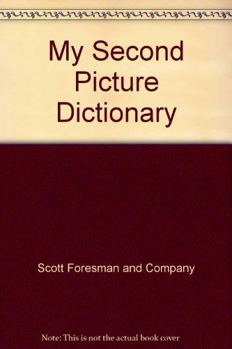 9780673124906: My Second Picture Dictionary
