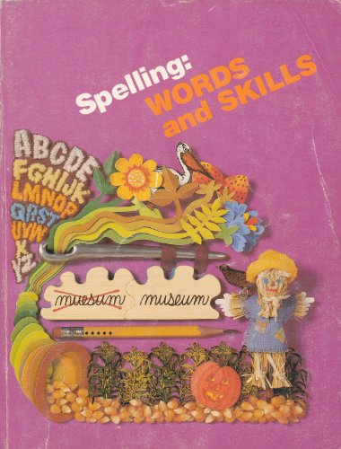 9780673127273: Spelling: Words and Skills