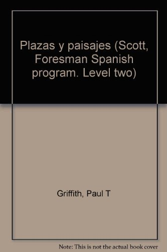 9780673130037: Plazas y paisajes (Scott, Foresman Spanish program. Level two)
