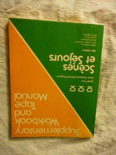 9780673130174: Scenes Et Sejours: Supplementary Workbook and Tape Manual (Scenes et Sejours, Level 2)