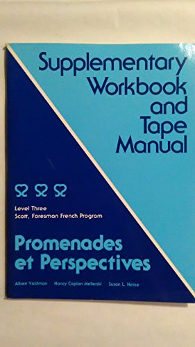 9780673130723: Promenades et perspectives: Supplementary workbook and tape manual (Scott, Foresman French program)