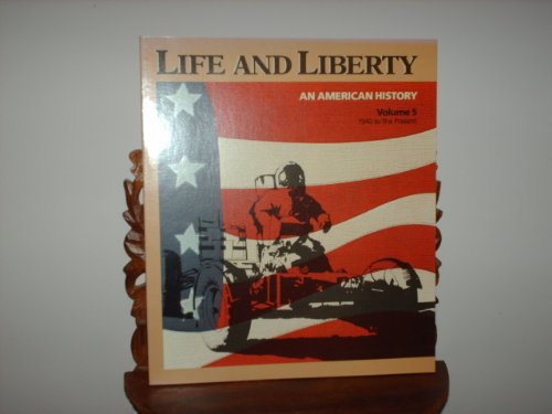 9780673134653: Life and Liberty 1940 to Present