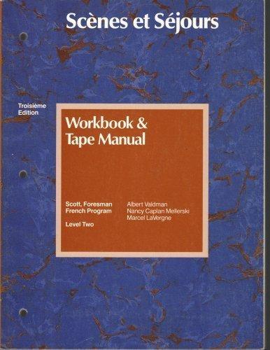 Scenes et Sejours, Level 2, Workbook & Tape Manual [Does not include cassette tape] (Troisieme ...