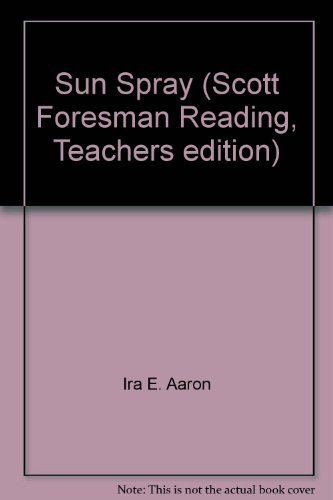 9780673139528: Sun Spray (Scott Foresman Reading, Teachers edition)