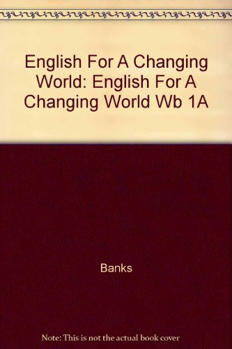 WORKBOOK 1A: English For A Changing World Wb 1A (0673145549) by Banks