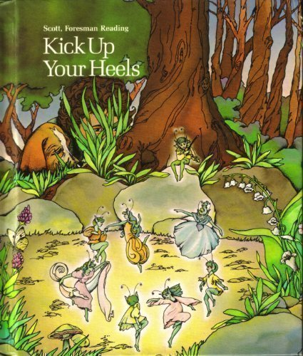 9780673148087: Kick Up Your Heels (Scott Foresman Reading Series Grade 1)