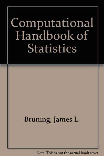 Computational Handbook of Statistics (2nd Edition): James L. Bruning,