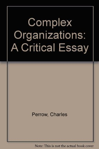 complex critical essay organization - 2 - communication (and coordination) in a modern, complex organization abstract this is a descriptive study of the structure of communications in a modern organization.
