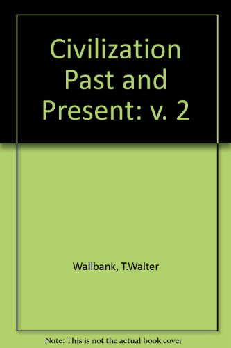 Civilization: Past and Present: Wallbank,