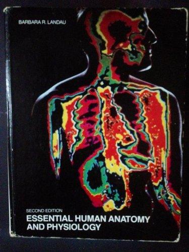 Essential Human Anatomy and Physiology: Landau, Barbara Ruth