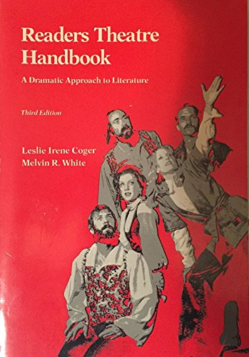 Readers Theatre Handbook: A Dramatic Approach to: Leslie Irene Coger,