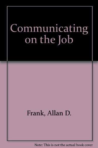 Communicating Job: Allan D. Frank