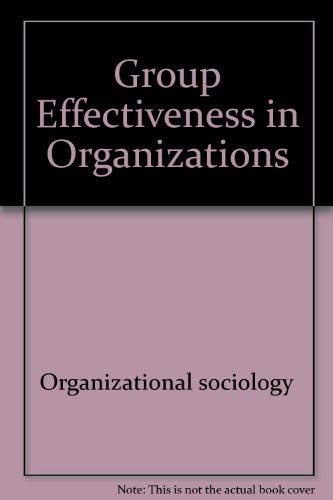 GROUP EFFECTIVENESS IN ORGANIZATIONS: Jewell, Linda N & Reitz, H Joseph
