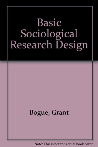 Basic Sociological Research Design: Grant Bogue