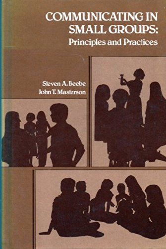 9780673153890: Communicating in small groups: Principles and practices