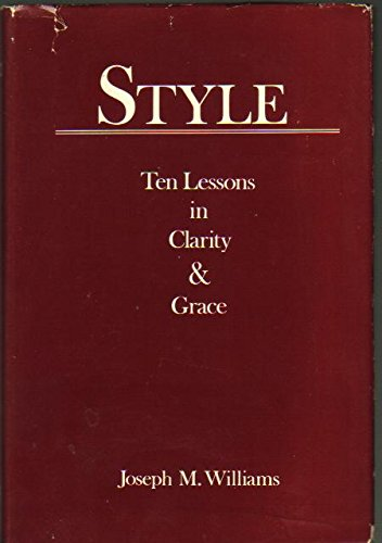 9780673153937: Style: Ten Lessons in Clarity & Grace