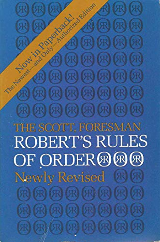 The Scott, Foresman Robert's Rules of Order (Newly Revised)