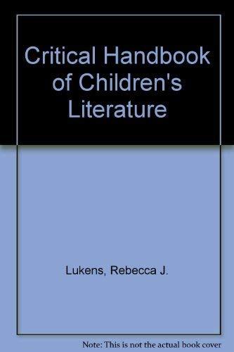 Critical Handbook Of Childrens Literature 2nd Edition: Rebecca Lukens