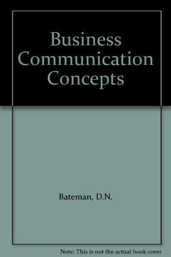 Business Communication Concepts: Bateman, D.N.