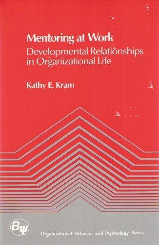 9780673156174: Mentoring at Work: Developmental Relationships in Organizational Life (Organizational Behavior and Psychology)