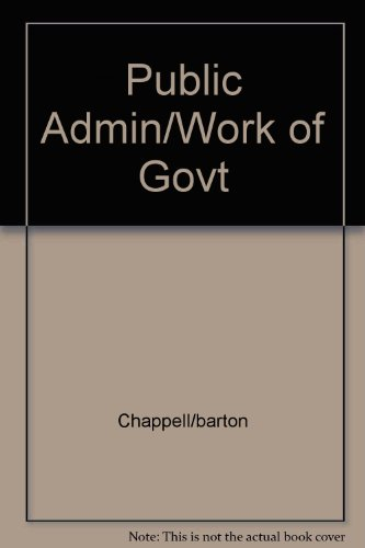Public Administration: The Work of Government: Barton, Rayburn; Chappell,