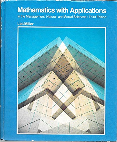 9780673157935: Mathematics: With Applications in the Management, Natural and Social Sciences