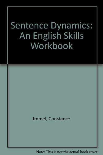 Sentence Dynamics: An English Skills Workbook: Immel, Constance