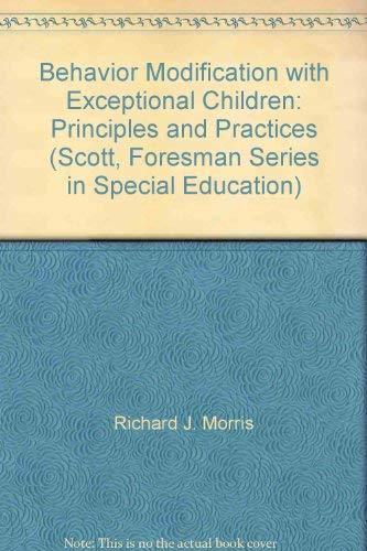 Behavior Modification With Exceptional Children : Principles: Richard J. Morris