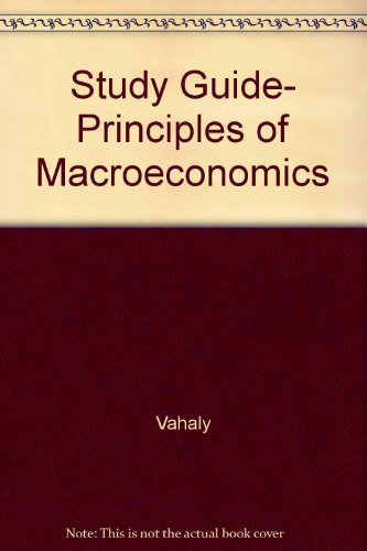 Study Guide to Accompany Principles of Macroeconomics: Jeffrey Parker John Vahaly, Jr.