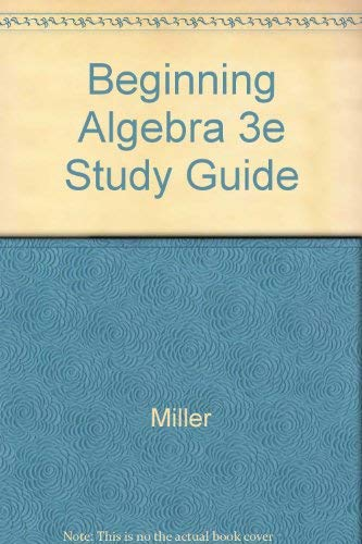 Beginning Algebra 4th edition Study Guide: Charles D. Miller