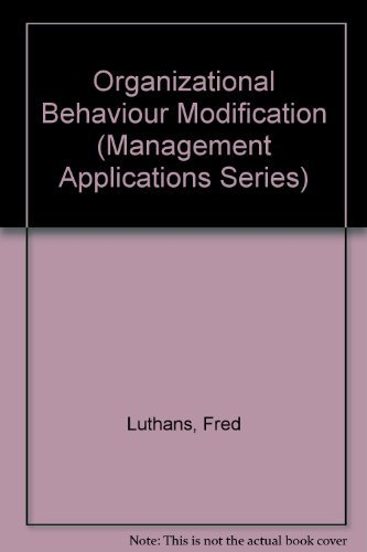 Organizational Behavior Modification and Beyond: An Operant and Social Learning Approach (Management Applications Series) (067315923X) by Fred Luthans; Robert Kreitner
