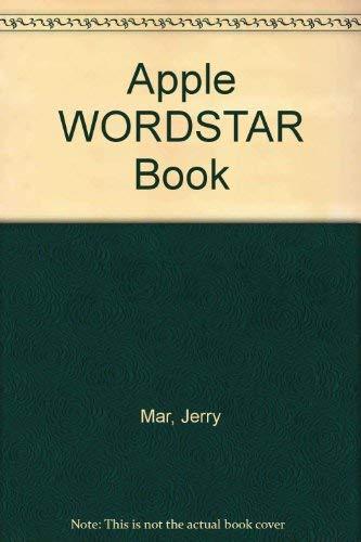 The Apple Wordstar Book: Jerry Mar