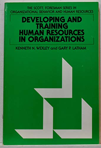 9780673160010: Developing and Training Human Resources in Organizations (Scott, Foresman series in management and organizations)