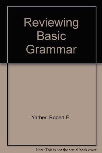Reviewing Basic Grammar: Yarber, Robert E.
